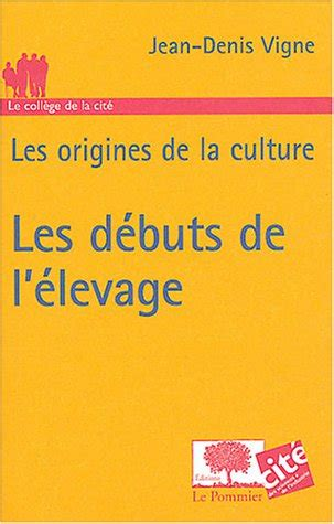 Les Debuts De L Elevage Les Origines De La Culture