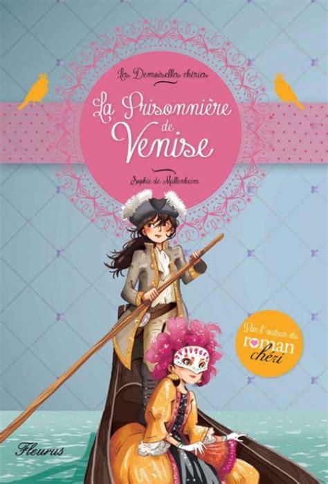 Les Demoiselles Cheries La Prisonniere De Venise