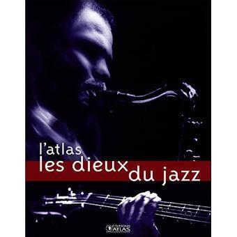 Les Dieux Du Jazz: L'atlas