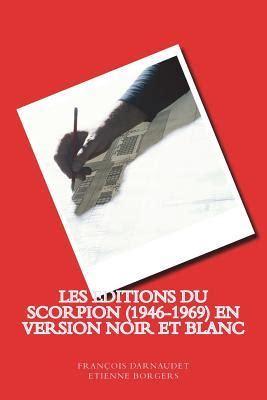 Les Editions Du Scorpion 1946 1969