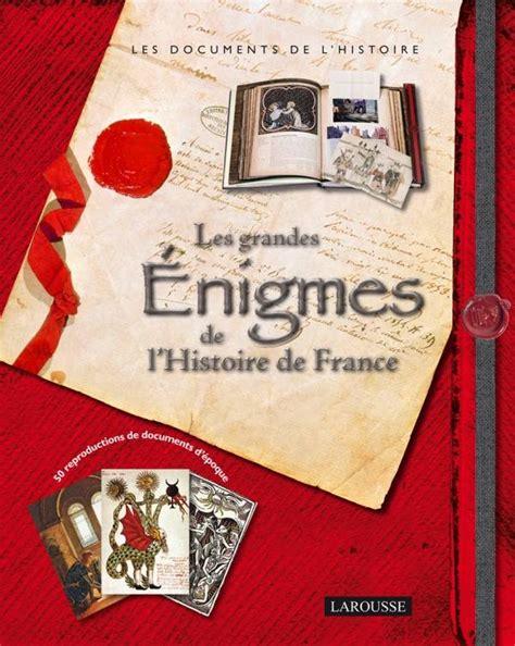 Les Enigmes De L Histoire De France