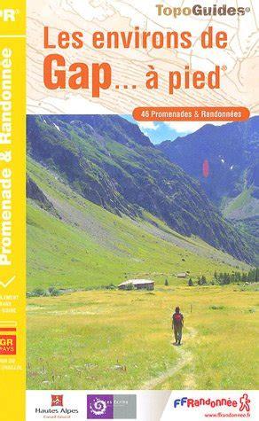 Les Environs De Gap A Pied 46 Promenades And Randonnees