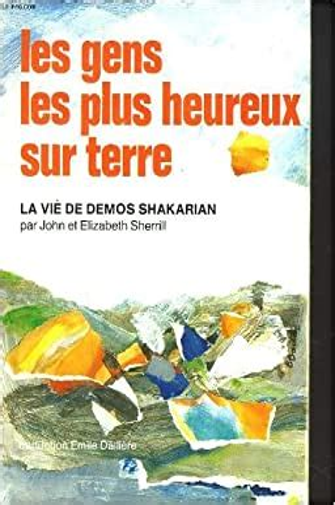 Les Gens Les Plus Heureux Sur Terre La Vie De Demos Shakarian
