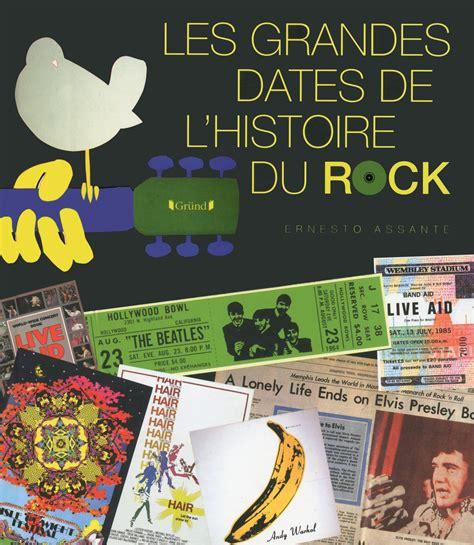Les Grandes Dates De L Histoire Du Rock
