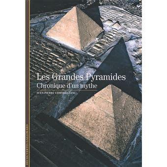 Les Grandes Pyramides Chronique Dun Mythe