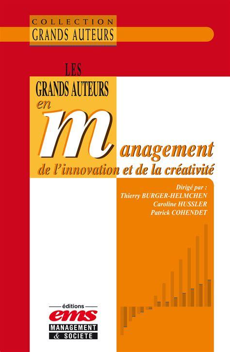 Les Grands Auteurs En Management De L Innovation Et De La Creativite