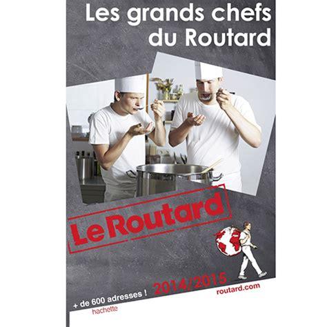 Les Grands Chefs Du Routard 2012
