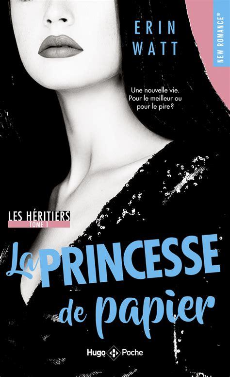 Les Heritiers Tome 1 La Princesse De Papier 1