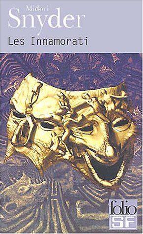 Les Innamorati Le Labyrinthe Des Reves