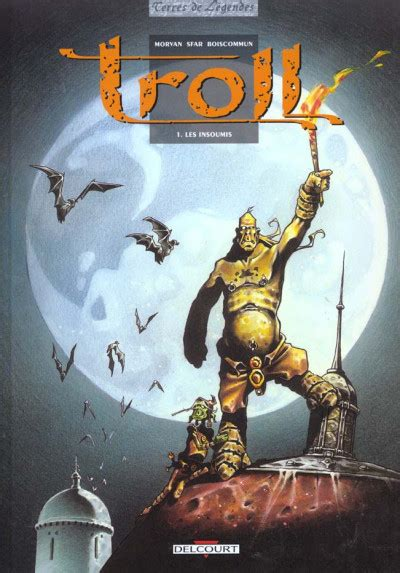 Les Insoumis. Troll, tome 1