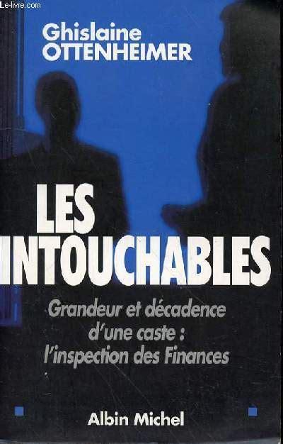 Les Intouchables Grandeur Et Decadence Dune Caste Linspection Des Finances