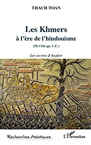 Les Khmers A L Ere De L Hindouisme Les Secrets D Angkor