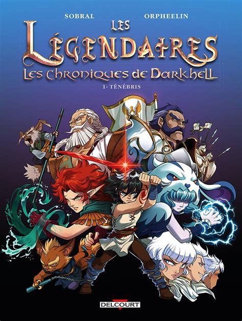 Les Legendaires Les Chroniques De Darkhell 01 Tenebris