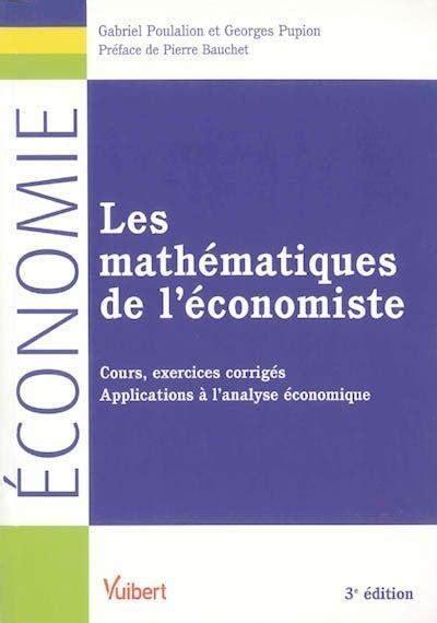 Les Mathematiques De Leconomiste Cours Exercices Corriges Applications A Lanalyse Economique
