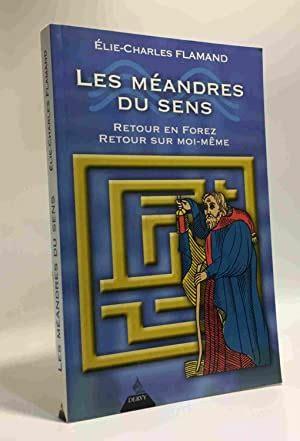 Les Meandres Du Sens Retour En Fore