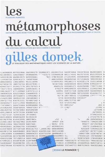 Les Metamorphoses Du Calcul Une Etonnante Histoire Des Mathematiques
