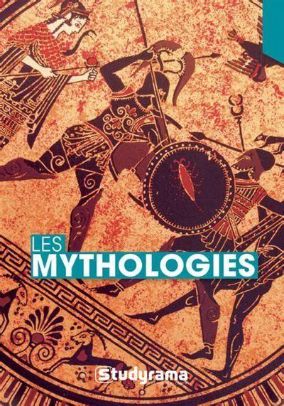Les Mythologies : Grecque, Romano-étrusque, Scandinave, Celte, Egyptienne