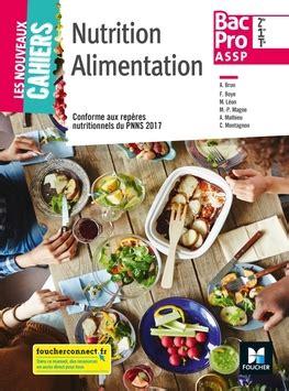 Les Nouveaux Cahiers Nutrition Alimentation 2de 1re Tle Bac Pro Assp Ed 2018 Manuel Eleve