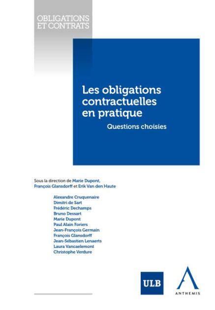 Les Obligations Contractuelles En Pratique Questions Choisies Belgique Obligations Et Contrats