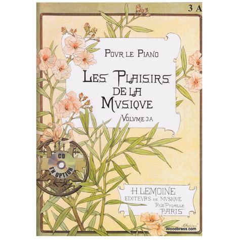 Les Plaisirs De La Musique Volume 3a