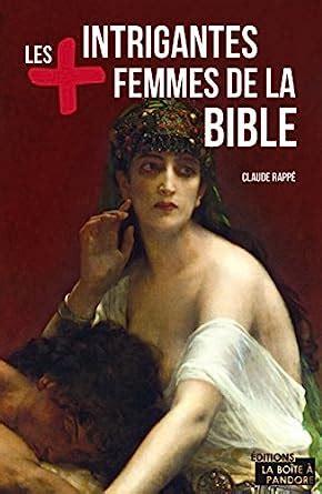 Les Plus Intrigantes Femmes De La Bible Essai Les