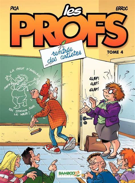Les Profs Tome 4 Rentree Des Artistes