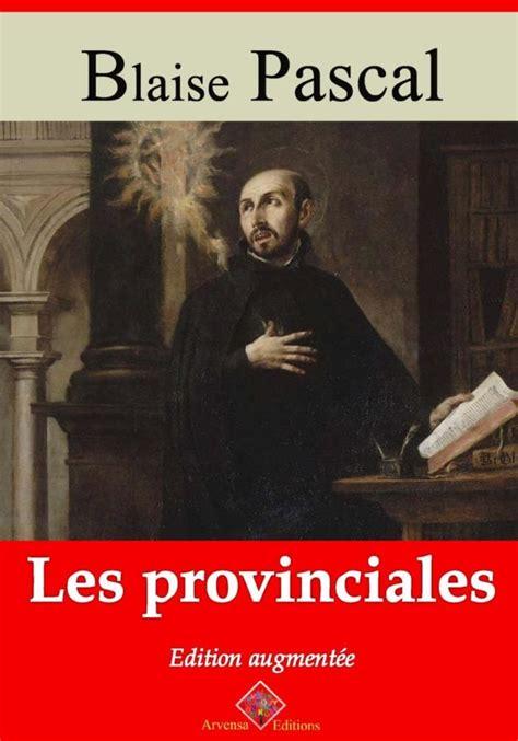 Les Provinciales De Blaise Pascal Les Fiches De Lecture Duniversalis