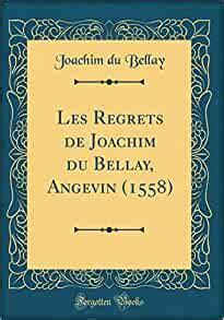 Les Regrets De Joachim Du Bellay Angevin 1558 Classic Reprint