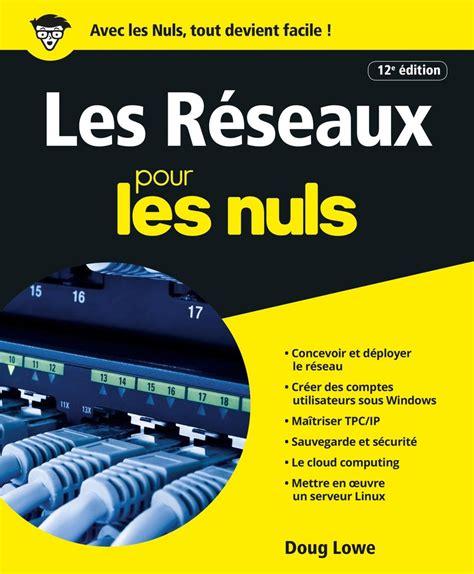 Les Reseaux Pour Les Nuls Grand Format 12e