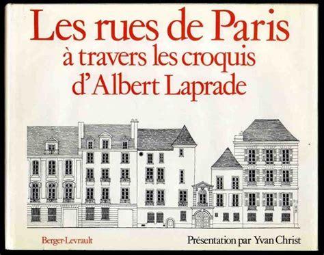 Les Rues De Paris A Travers Les Croquis D Albert Laprade