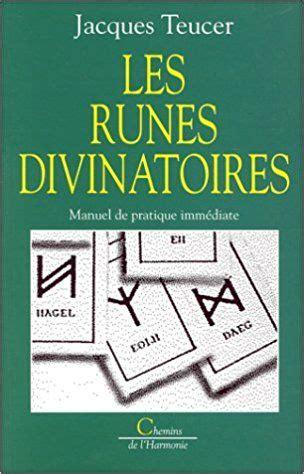 Les Runes Divinatoires Manuel De Pratique Immediate