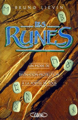 Les Runes Un Mode De Divination Protection A La Portee De Tous
