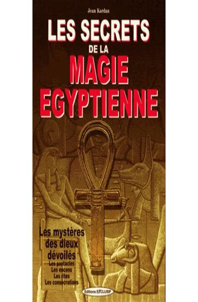 Les Secrets De La Magie Egyptienne