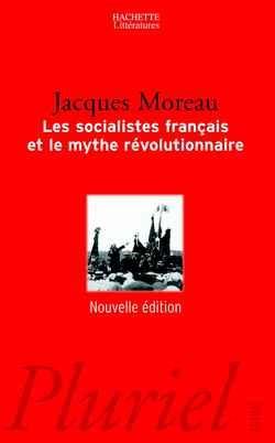 Les Socialistes Francais Et Le Mythe Revolutionnaire