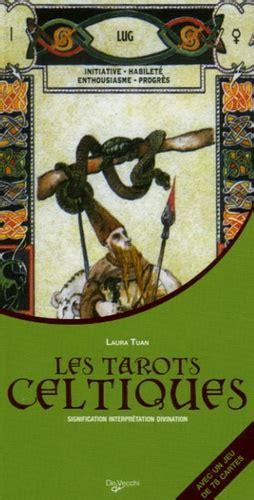 Les Tarots Celtiques Signification Interpretation Divination Livre Guide Et Jeu De 78 Cartes