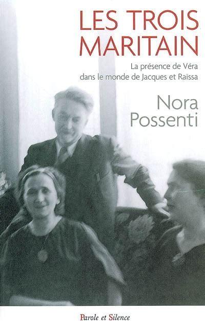 Les Trois Maritain La Presence De Vera Dans Le Monde De Jacques Et Raissa