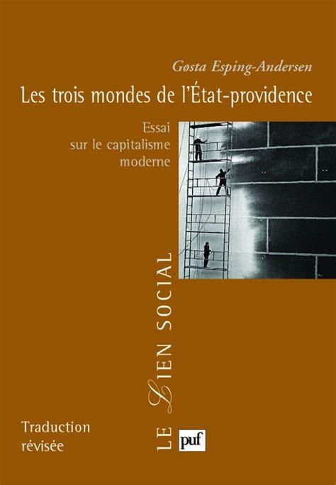 Les Trois Mondes De L Etat Providence Essai Sur Le Capitalisme Moderne