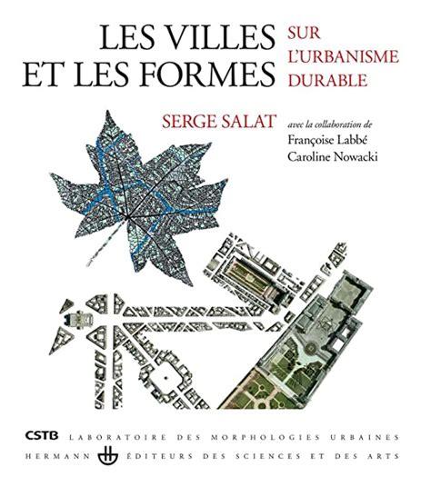 Les Villes Et Les Formes Sur L Urbanisme Durable