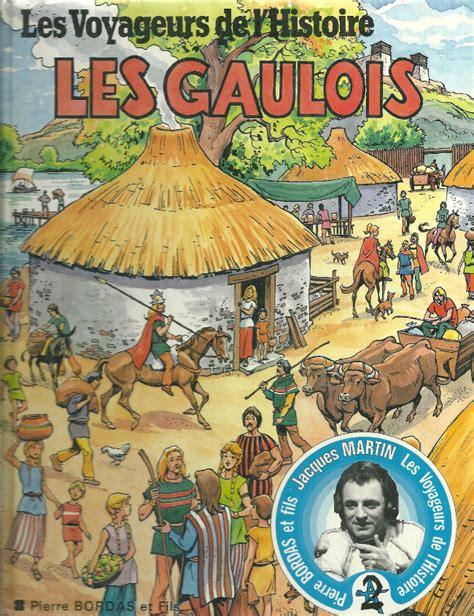 Les Voyageurs De L Histoire Les Gaulois
