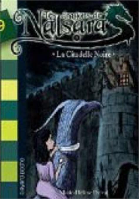 Les dragons de Nalsara, Tome 9 : La citadelle noire (French Edition)