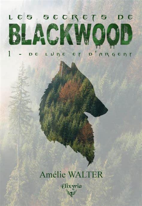 Les secrets de blackwood – tome 1 de lune et d'argent (2018)