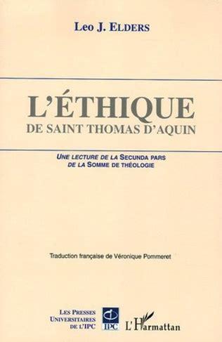 Lethique De Saint Thomas Daquin Une Lecture De La Secunda Pars De La Somme De Theologie