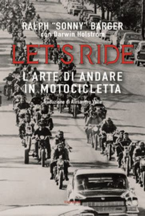 Lets Ride Arte Di Andare In Motocicletta
