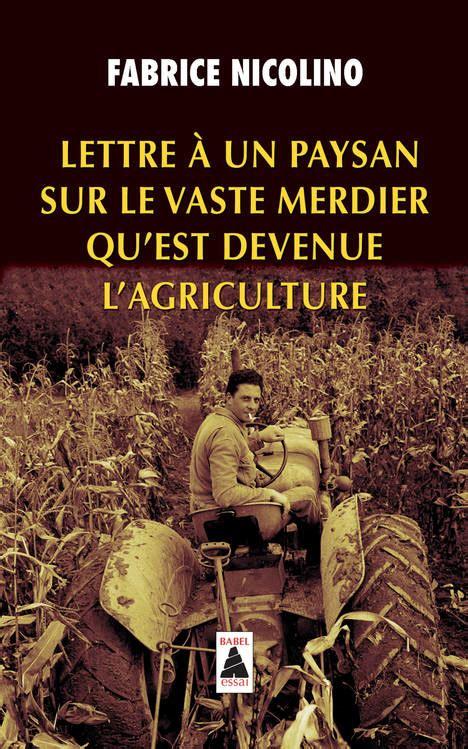 Lettre à un paysan sur le vaste merdier qu'est devenue l'agriculture (LETTRE A)
