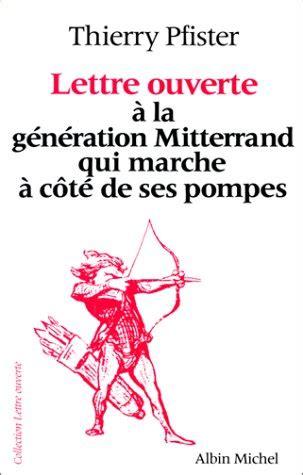 Lettre Ouverte A La Generation Mitterrand Qui Marche A Cote De Ses Pompes