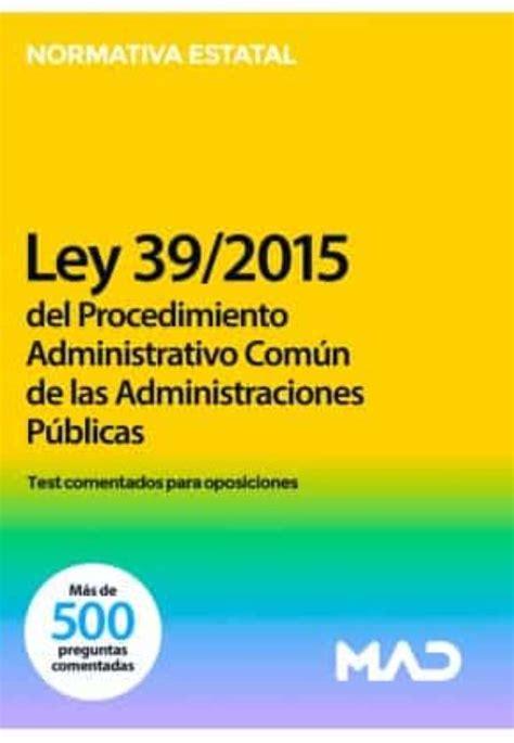Ley 39 2015 De 1 De Octubre Del Procedimiento Administrativo Comun De Las Administraciones Publicas Actualizado Abril 2019 Codigos Basicos