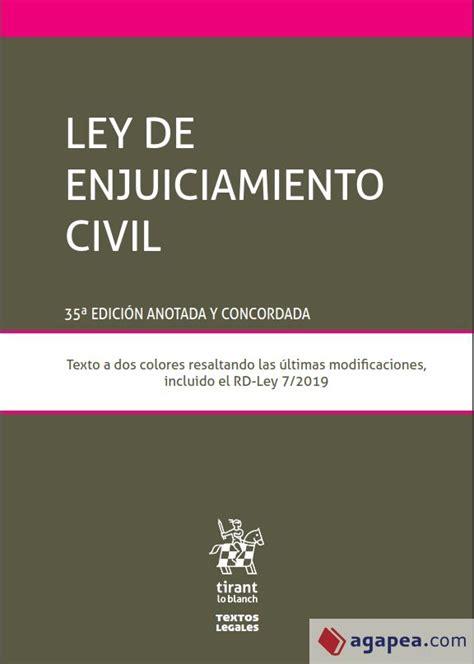 Ley De Enjuiciamiento Civil 33a Edicion 2019 Anotada Y Concordada Textos Legales