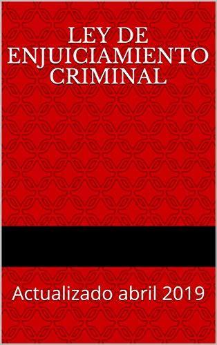 Ley De Enjuiciamiento Criminal Actualizado Abril 2019 Codigos Basicos