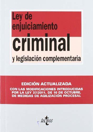 Ley De Enjuiciamiento Criminal Y Legislacion Complementaria Derecho Biblioteca De Textos Legales