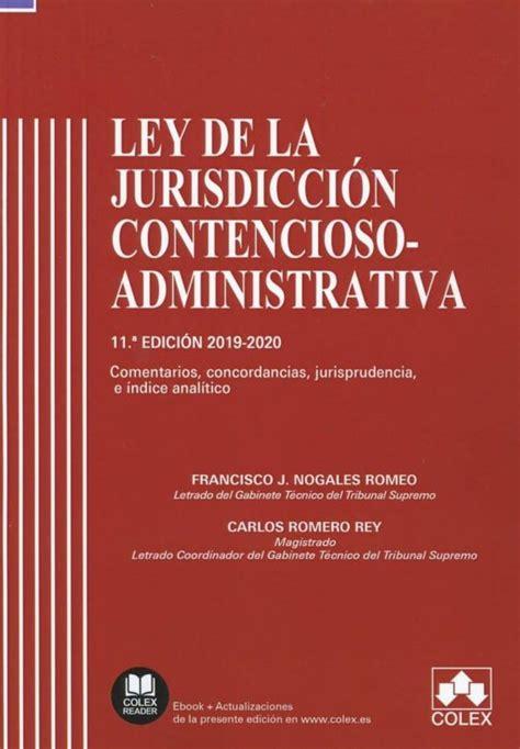 Ley De La Jurisdiccion Contencioso Administrativa Edicion Basica En Formato A4 Actualizada Incluyendo La Ultima Reforma Recogida En La Descripcion